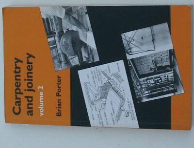 Carpentry and Joinery: v. 2 by Porter, Brian Paperback Book The Cheap Fast Free