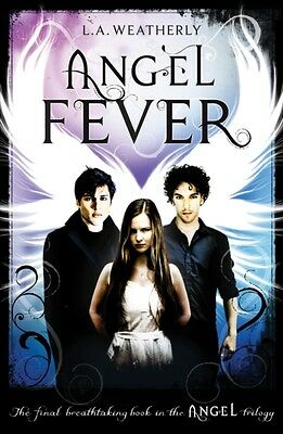 Angel Fever (The Angel Trilogy, Book 3) (Paperback), Weatherly, L. 9781409522393