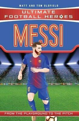 Messi (Ultimate Football Heroes) - Collect Them All! by Tom Oldfield Book The