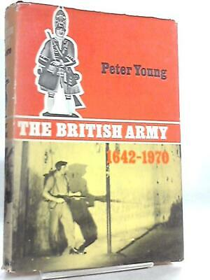 The British Army 1642-1970 (Peter Young - 1967) (ID:92102)