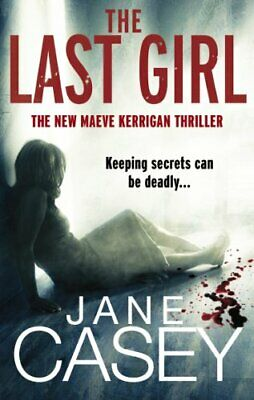 The Last Girl: (Maeve Kerrigan 3) by Casey, Jane Book The Cheap Fast Free Post
