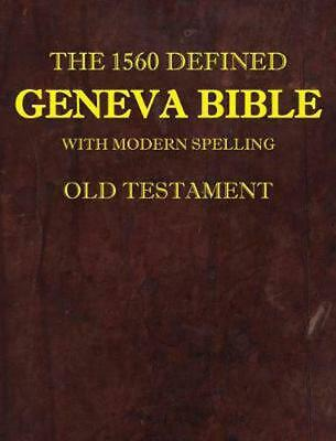 1560 Defined Geneva Bible: With Modern Spelling, Old Testament by David L. Md Br