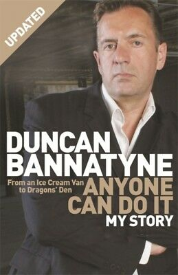 Anyone Can Do It: My Story (Paperback), Bannatyne, Duncan, 978075...