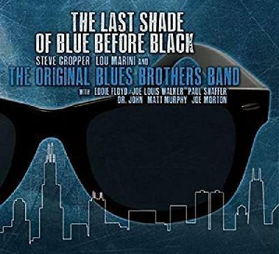 Original Blues Brothers Band - The Last Shade Of Blue Before Black (NEW CD)
