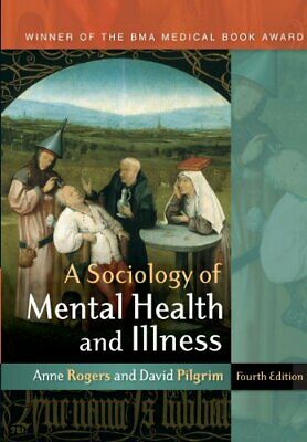 A Sociology Of Mental Health And Illness by Rogers, Anne Paperback Book The