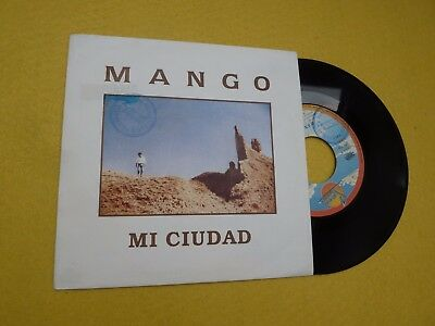 "Mango mi ciudad (EX/EX++) PROMO Spain edit  Promo  single 7"" ç"