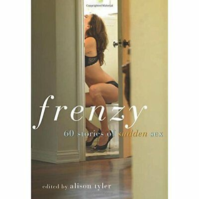 Frenzy: 60 Stories of Sudden Sex - Paperback NEW Tyler, Alison 2012-02-01