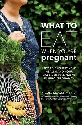 What to Eat When You're Pregnant: How to Support Your Health and Your Baby's De.