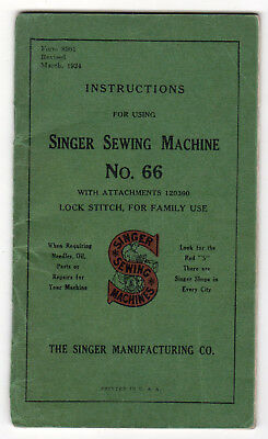 1924 Booklet, Instructions For Using Singer Sewing Machine No. 66, With 40 Pages