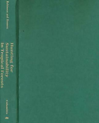 Hunting for Sustainability in Tropical Forests by John G. Robinson (English) Har
