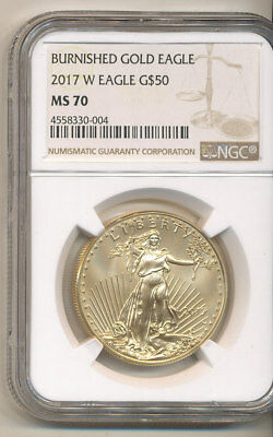 2017-W  $50 NGC MS70  BURNISHED American GOLD Eagle 1oz New low mintage KEY date