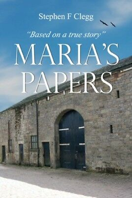 Maria's Papers (Paperback), Clegg, Stephen F., 9781849631303