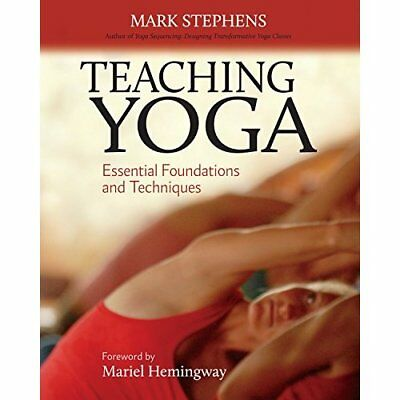 Teaching Yoga: Essential Foundations and Techniques - Paperback NEW Stephens, Ma