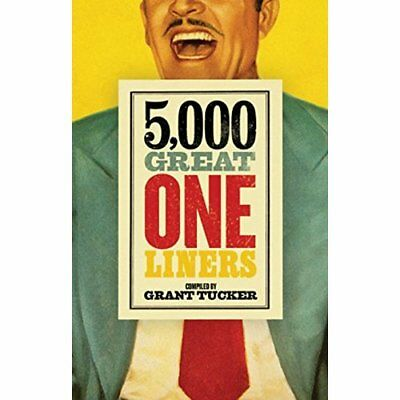 5,000 Great One Liners - Paperback NEW Grant Tucker (A 2016-03-03