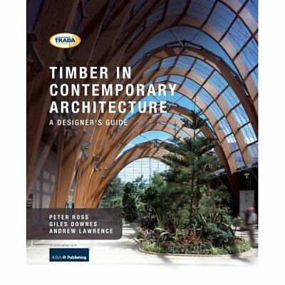 Timber in Contemporary Architecture: A Designer's Guide - Hardcover NEW Ross, Pe
