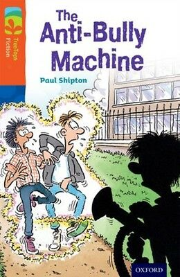 Oxford Reading Tree TreeTops Fiction: Level 13 More Pack B: The Anti-Bully Mach.