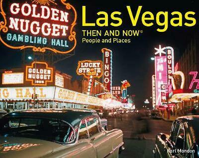 Las Vegas Then and Now People and Places by Karl Mondon Hardcover Book Free Ship