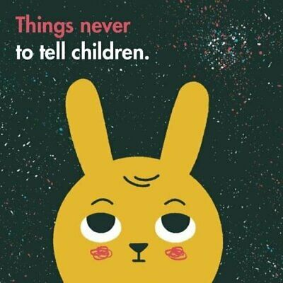 Things Never to Tell Children (School of Life) by The School of Life Book The