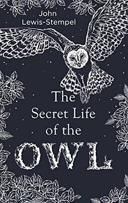 The Secret Life of the Owl by Lewis-Stempel, John Book The Cheap Fast Free Post