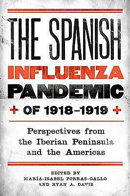 Spanish Influenza Pandemic of 1918-1919: Perspectives from the Iberian Peninsula