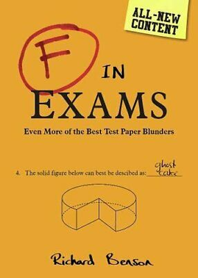 F in Exams: Even More of the Best Test Paper Blunders by Benson, Richard Book