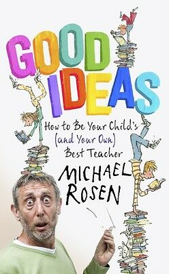 Good Ideas: How to be Your Child's (and Your Own) Best Teacher (H. 9781444796421