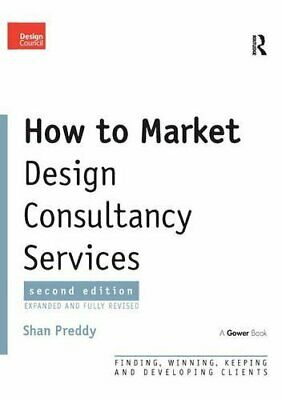 How to Market Design Consultancy Services: Finding,... by Preddy, Shan Paperback