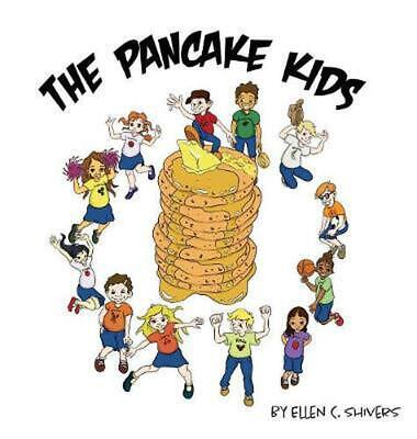 The Pancake Kids: Introduction Story by Ellen C. Shivers Hardcover Book Free Shi
