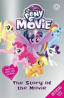 The Story of the Movie (My Little Pony The Movie) by My Little Pony Book The