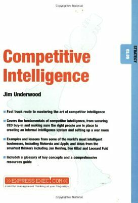 Competitive Intelligence (Express Exec) by Underwood, Jim Paperback Book The