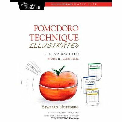 Pomodoro Technique Illustrated: The Easy Way to Do More - Paperback NEW Noteberg