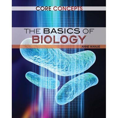 The Basics of Biology - Library Binding NEW Anne Wanjie 2013-07-15