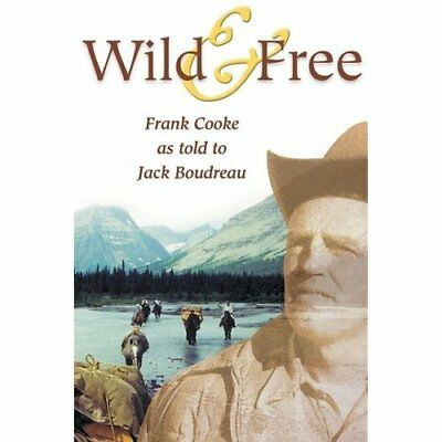 Wild and Free - Paperback NEW Jack Boudreau 2004-10-01