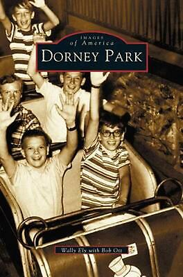 Dorney Park by Wally Ely (English) Hardcover Book Free Shipping!