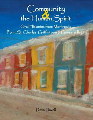 Community and the Human Spirit: Oral Histories from Montreal's Point St. Charles