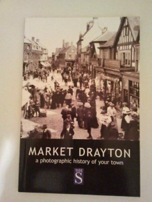 Market Drayton: A photographic history of your town (Fran... by Nicolle, Dorothy