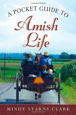 Pocket Guide to Amish Life A PB by Starns Clark Mindy Paperback / softback Book