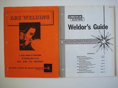 ARC WELDING, a basic manual of instruction & Weldor's Guide by Lincoln Electric