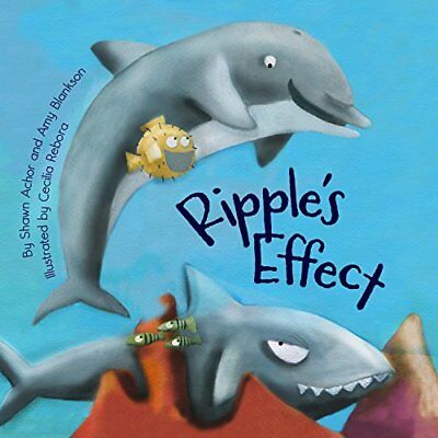 Ripple's Effect - Hardcover NEW Shawn Achor 2012-10-23