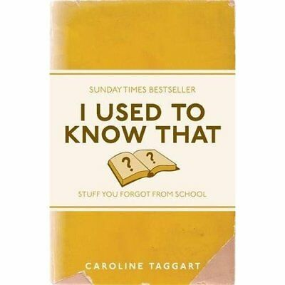 I Used to Know That: Stuff You Forgot From School - Paperback NEW Caroline Tagga