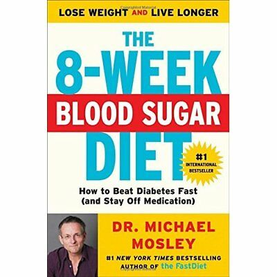 The 8-Week Blood Sugar Diet: How to Beat Diabetes Fast  - Paperback NEW Michael