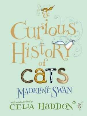 A Curious History of Cats by Swan, Madeline Hardback Book The Fast Free Shipping