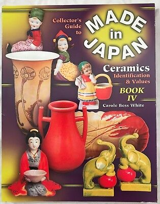 Collector's Guide to MADE IN JAPAN Ceramics V4 by Carole White (2003, Paperback)