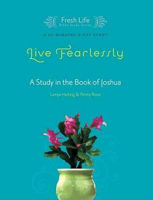 Live Fearlessly: A Study in the Book of Joshua by Lenya Heitzig (English) Paperb
