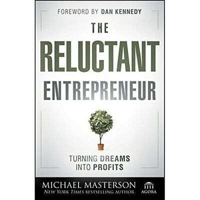 The Reluctant Entrepreneur: Turning Dreams into Profits - Hardcover NEW Masterso