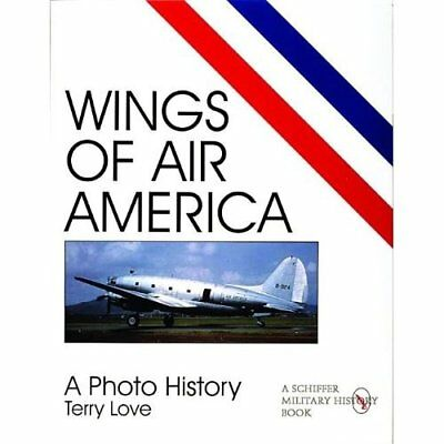 WINGS OF AIR AMERICA: A Photo History (Schiffer Militar - Paperback NEW TERRY LO