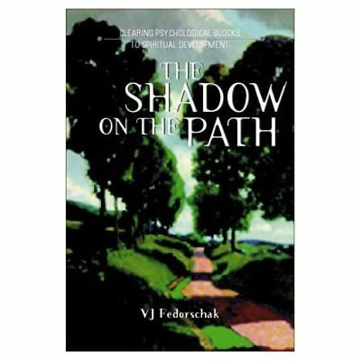 Shadow on the Path: Clearing the Psychological Blocks t - Paperback NEW Naranjo,