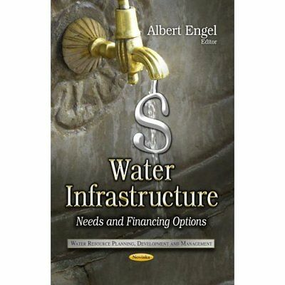 Water Infrastructure - Paperback NEW Albert Engel 2013-08-01