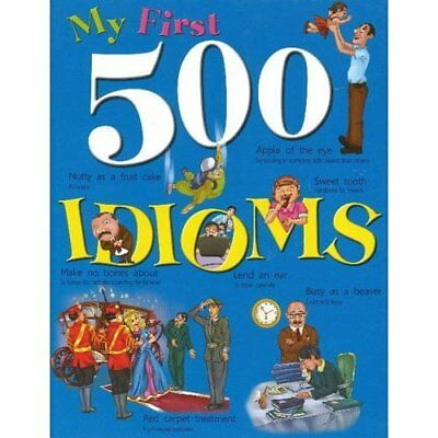 My First 500 Idioms - Hardcover NEW N H Sahasrabudh 2013-01-01