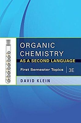 Organic Chemistry As a Second Language First Semester Topics David Klein